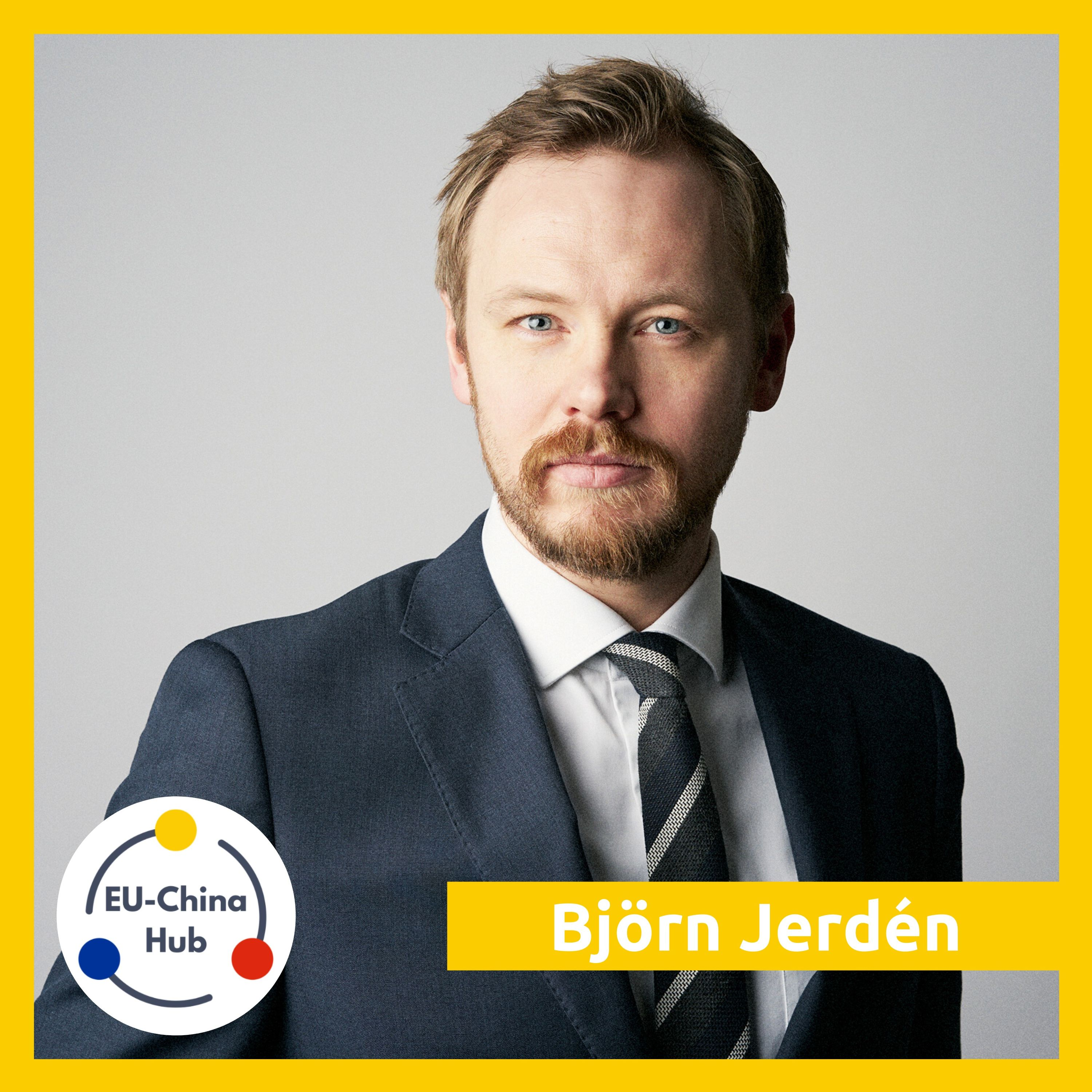 #14 BJÖRN JERDÉN: Sino-Swedish Relations - Standing Up for Values While Managing Interests
