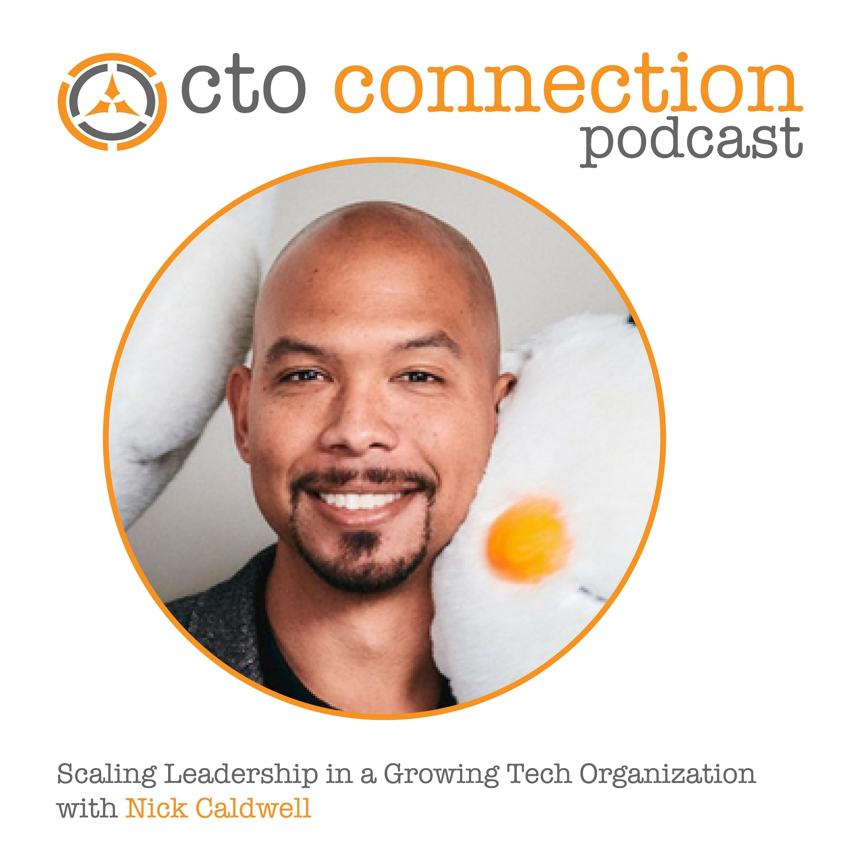 Scaling Leadership in a Growing Tech Organization with Nick Caldwell, Chief Product Officer @ Looker