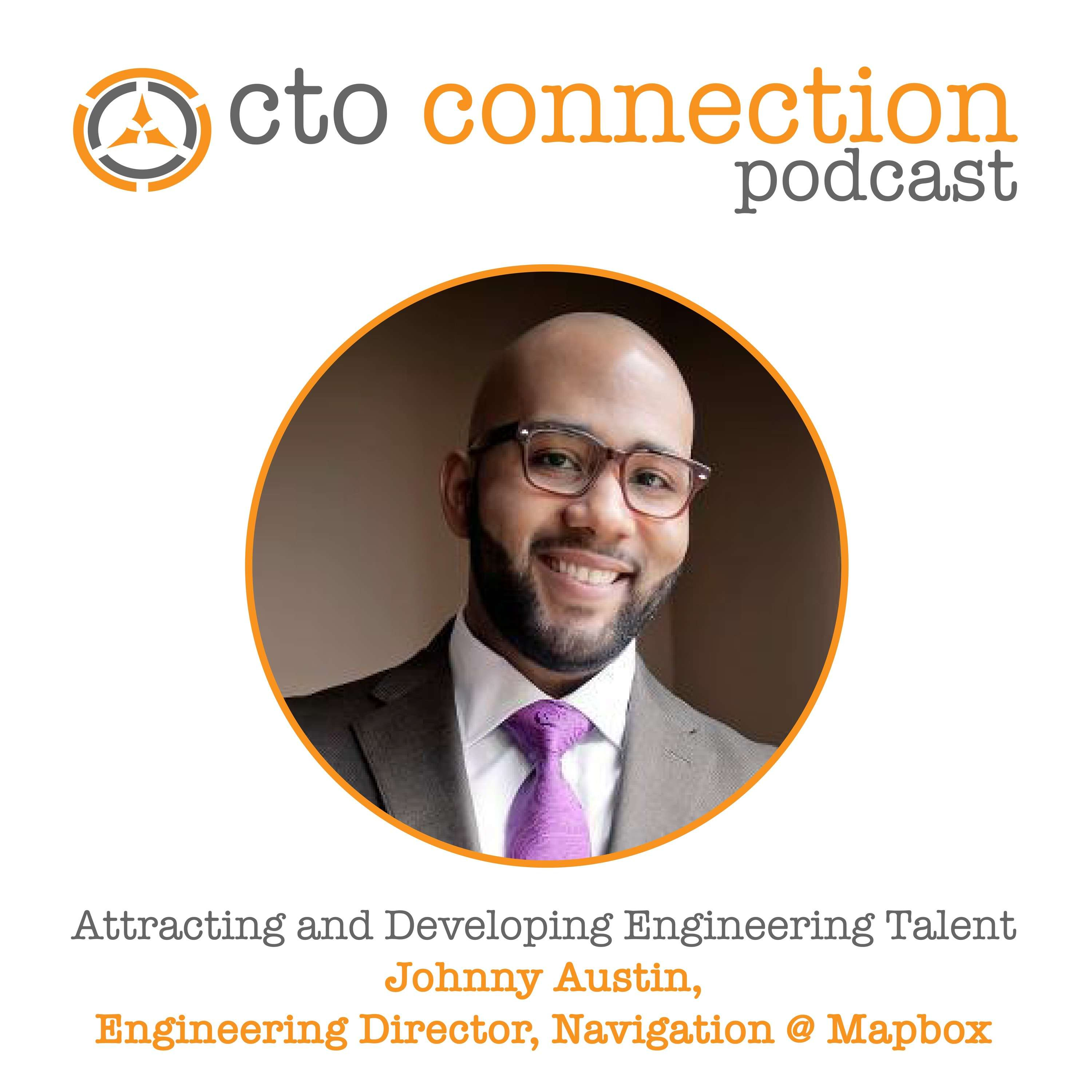 Attracting and Developing Engineering Talent with Johnny Austin, Engineering Director @ Mapbox