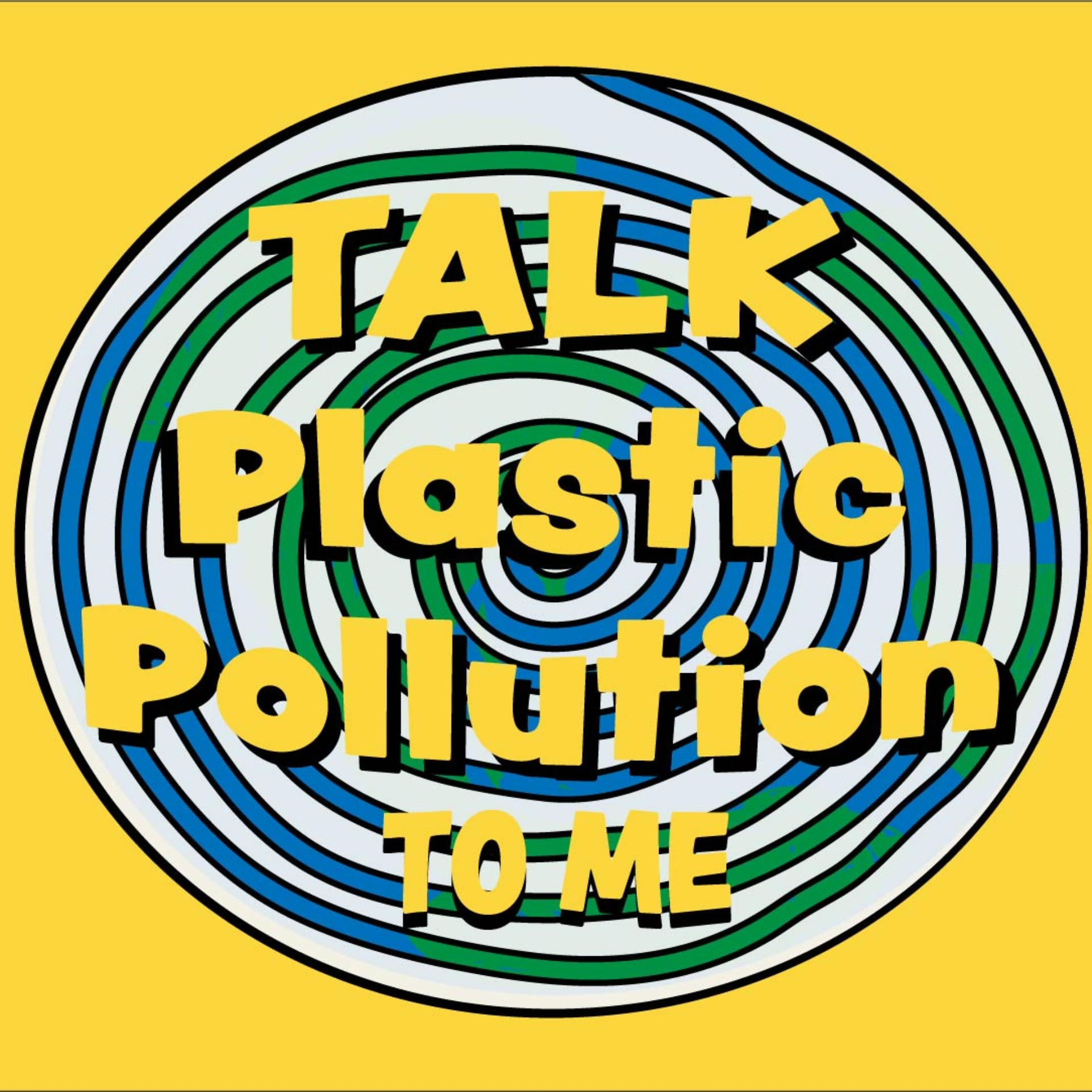 Talk Plastic Pollution to Me