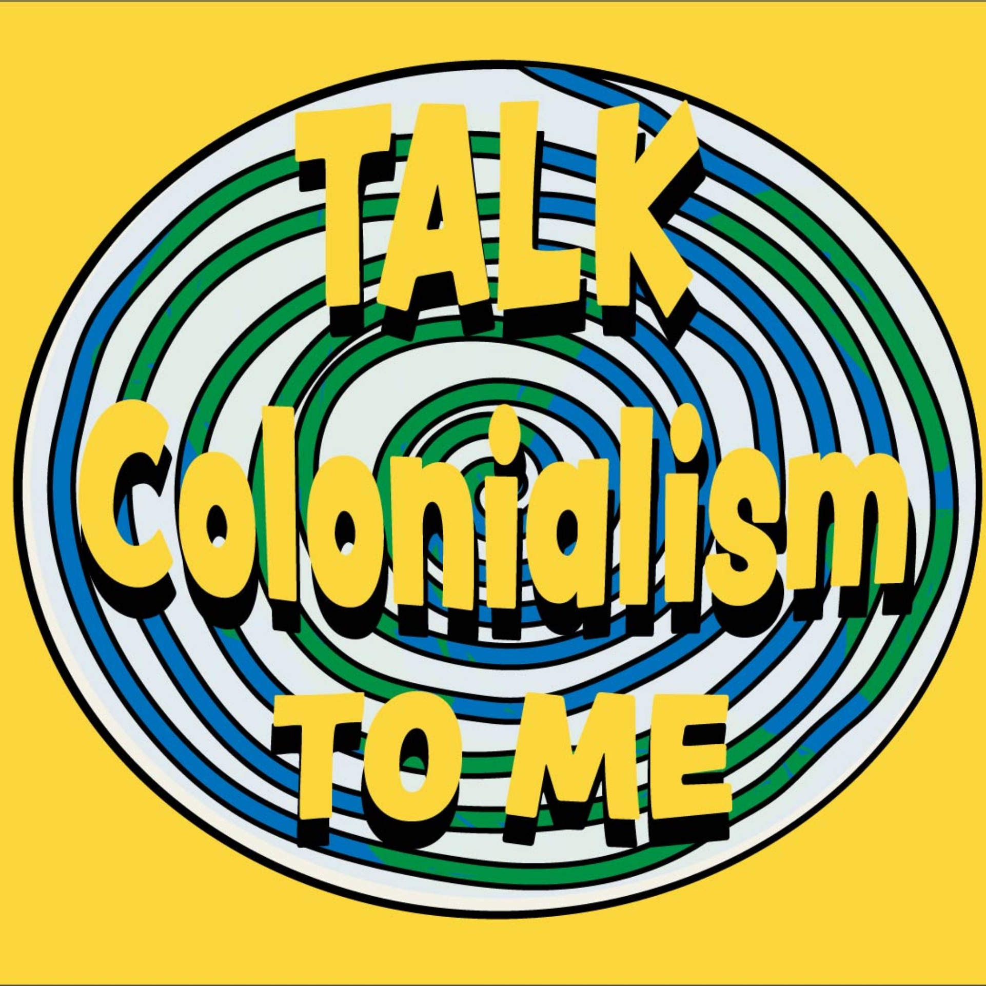 Talk Colonialism to Me