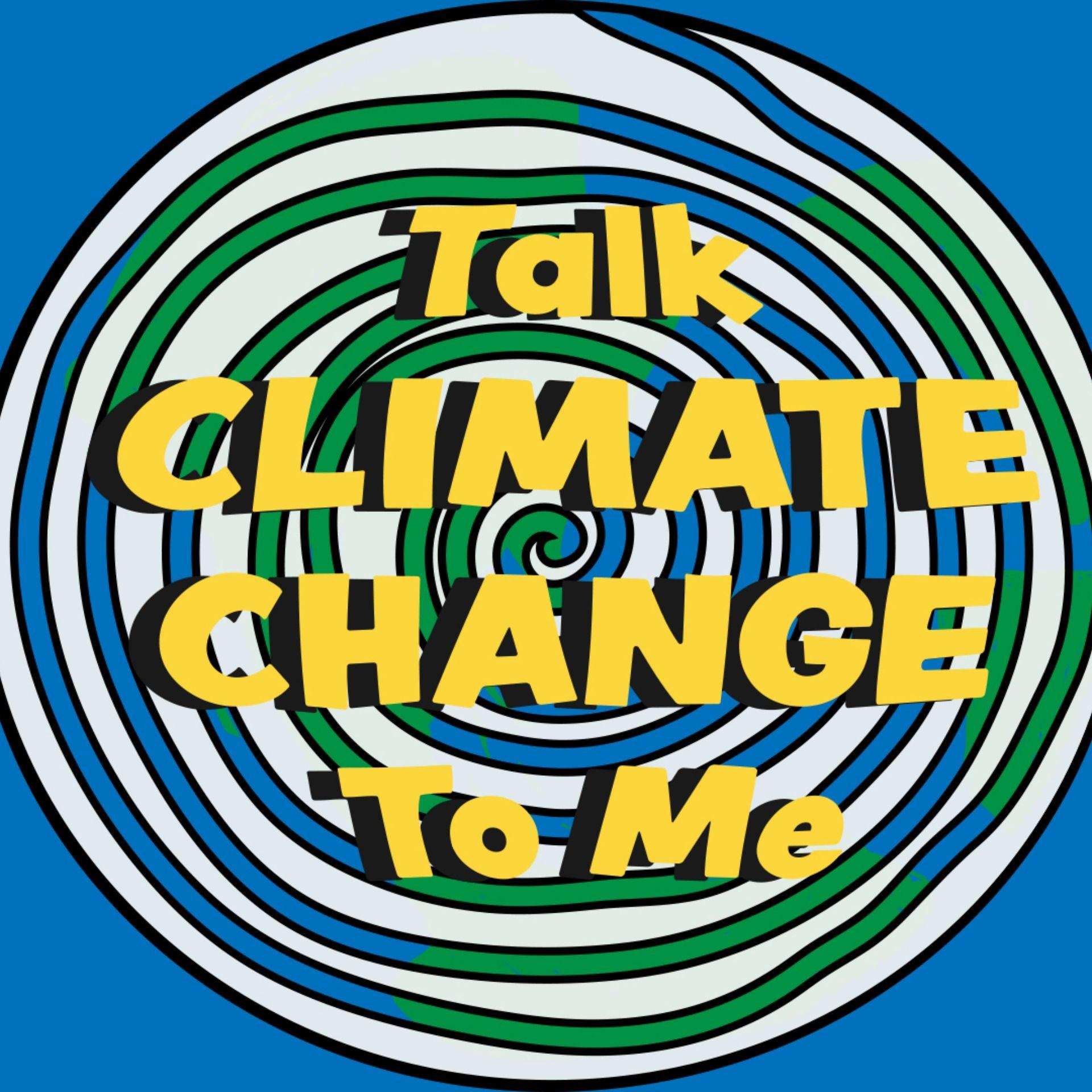 Talk Climate Change to Me Season 2