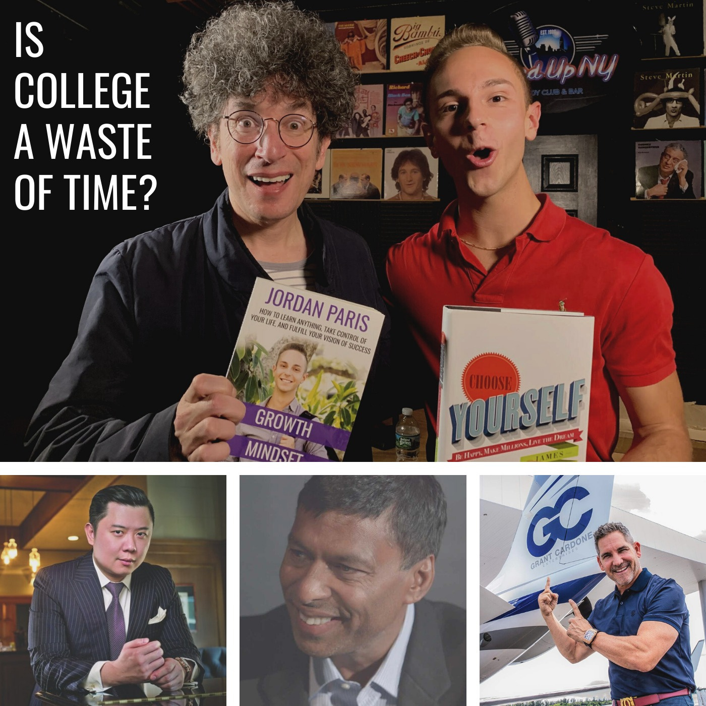 Is College a Waste of Time? Yeah, Probably | Ft. James Altucher, Naveen Jain, Grant Cardone, Dan Lok, Don Wettrick, Ron Carucci, JT McCormick