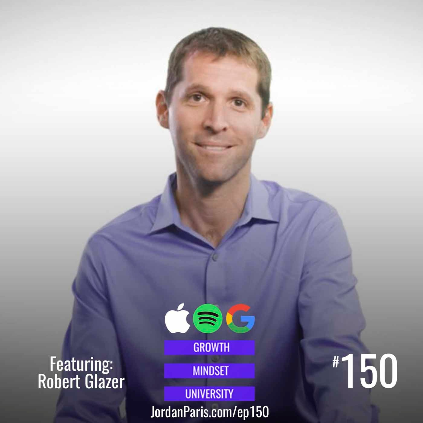 Push Beyond Your Limits and Unlock Success in Yourself and Others | Elevate with Robert Glazer