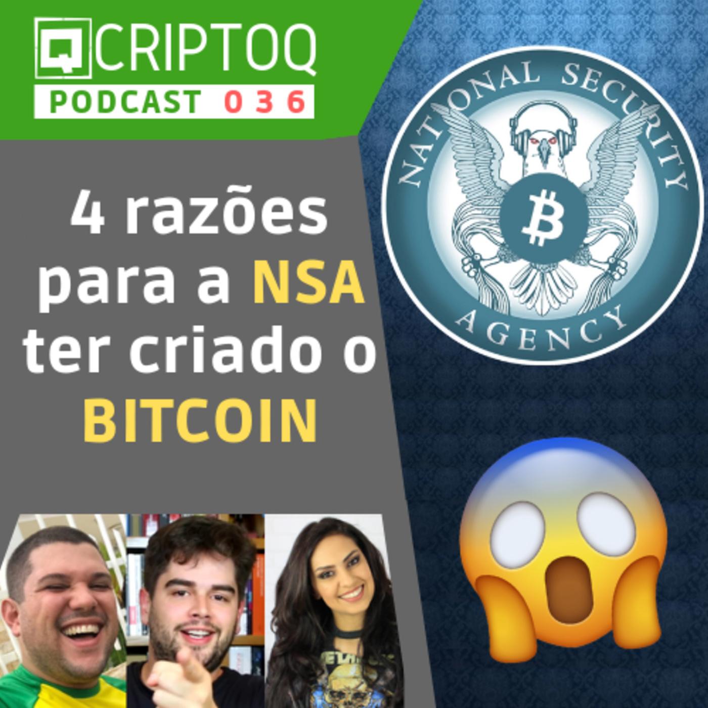 4 razões para acreditar que a NSA criou o Bitcoin | CriptoQ 036