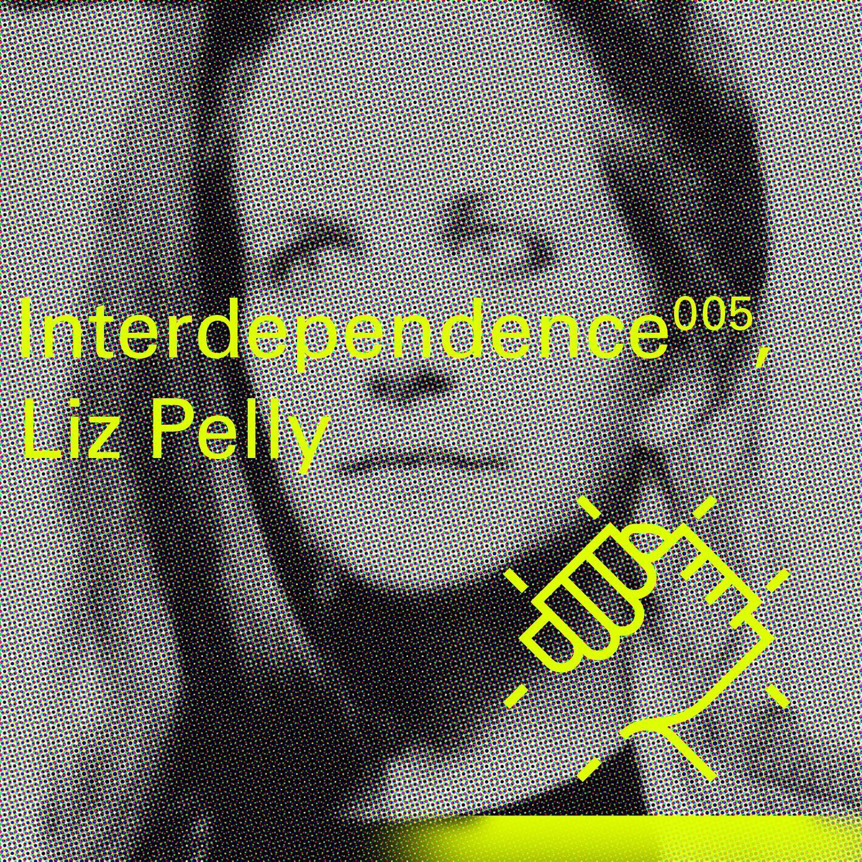 Interdependence 5 - Liz Pelly