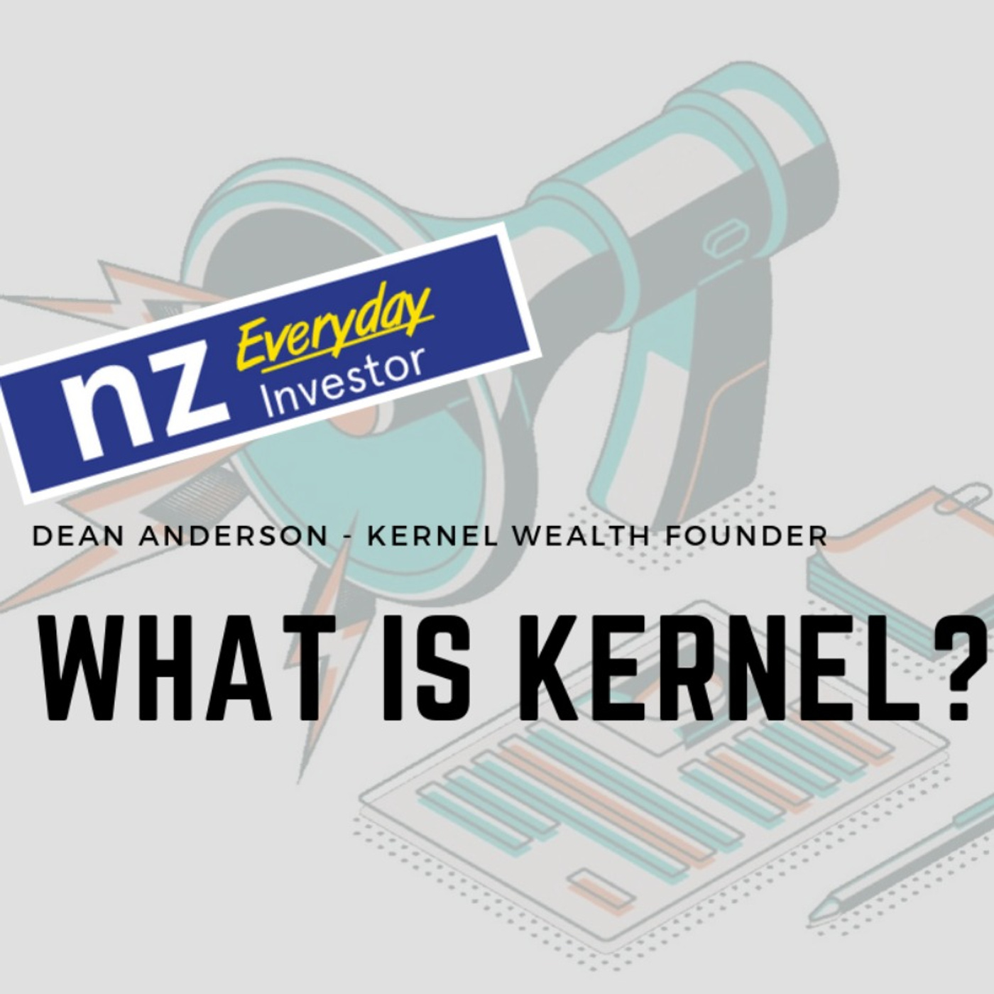 Building wealth starts with a Kernel / Dean Anderson