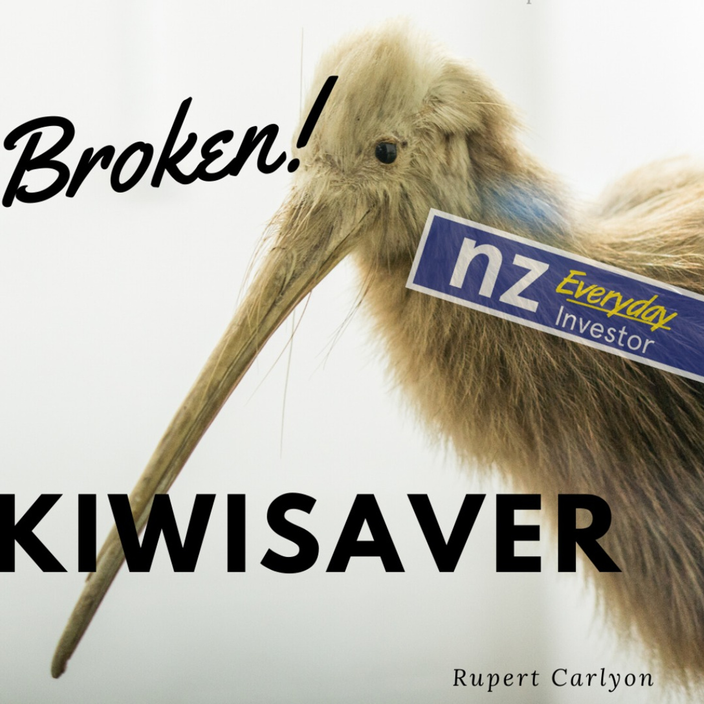 Broken KiwiSaver / Rupert Carlyon