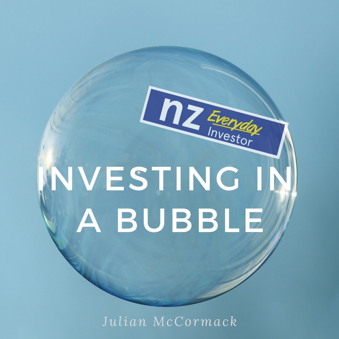 Investing in a Bubble / Julian McCormack