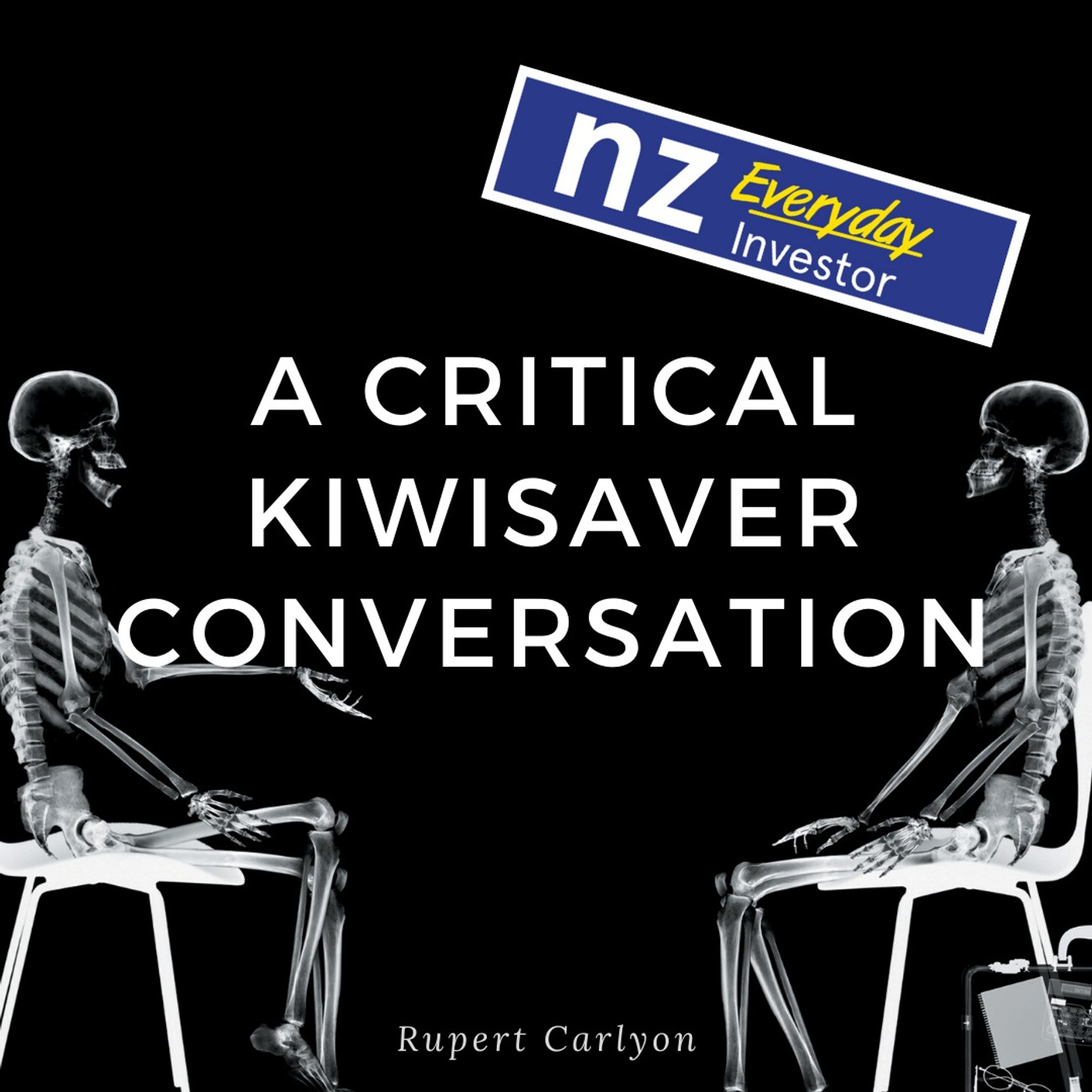 A Critical KiwiSaver Conversation / Rupert Carlyon
