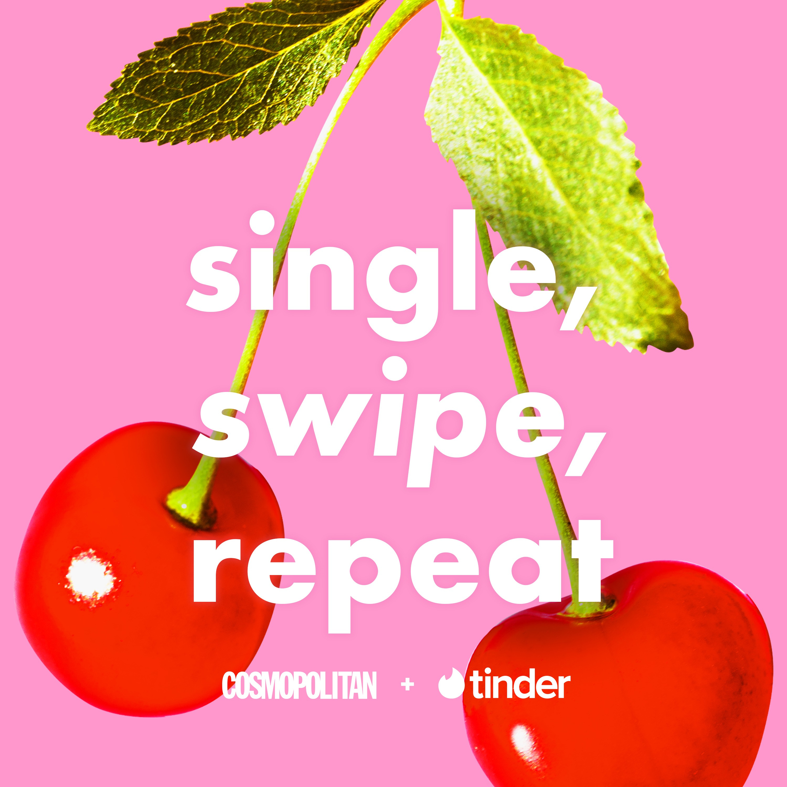 Cosmo's Single, Swipe, Repeat Podcast with Tinder