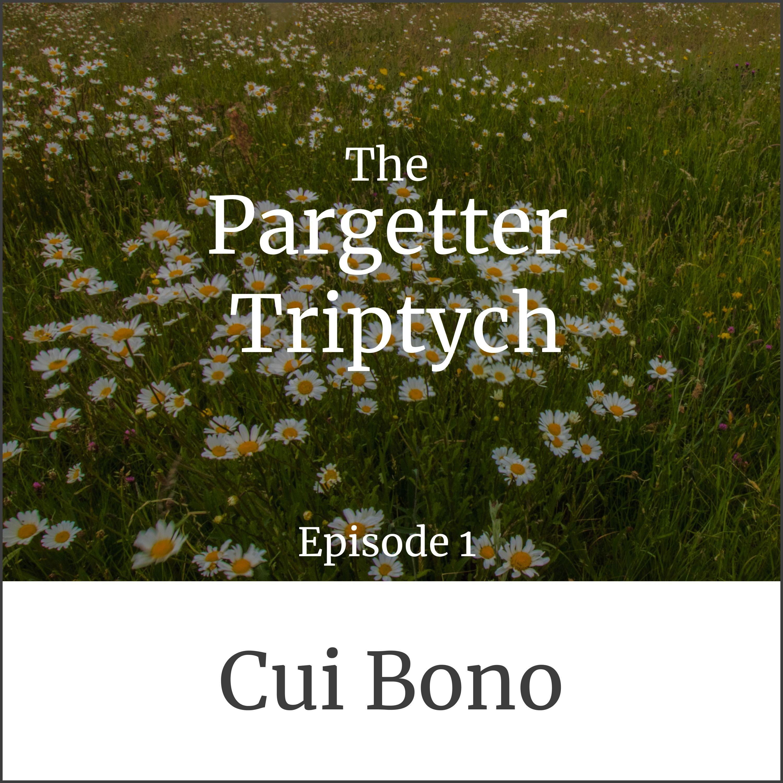Episode 1: Cui Bono?