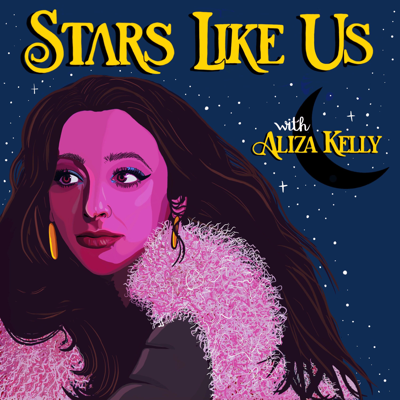 Stars Like Us with Aliza Kelly